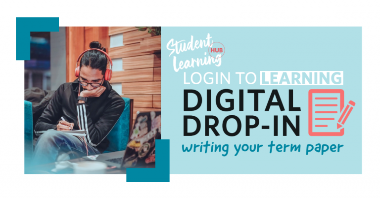 Digital Drop-in Writing Your Term Paper