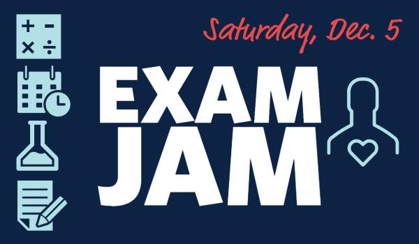 Saturday, December 1. Exam Jam