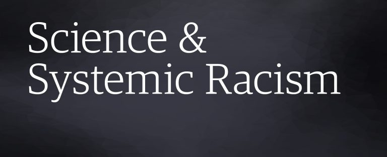 Science and Systemic Racism