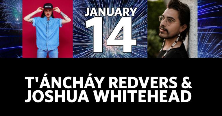 T'áncháy Redvers and Joshua Whitehead. January 14.